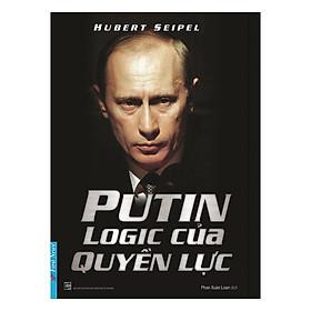 Putin - Logic Của Quyền Lực