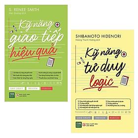 Combo Phát Triển Bản Thân: Kỹ Năng Giao Tiếp Hiệu Quả + Kỹ Năng Tư Duy Logic (cuốn sách giúp bạn cải thiện những kỹ năng của bản thân)