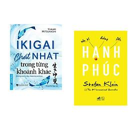 Combo 2 cuốn sách: Ikigai  - Chất Nhật trong từng khoảnh khắc + Sáu tỉ đường đến hạnh phúc (Tái Bản)
