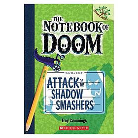 The Notebook Of Doom Book 03: Attack Of The Shadow Smashers