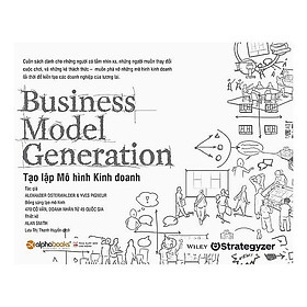 Sách-Business model generation-Tạo lập mô hình kinh doanh (tái bản 2018)