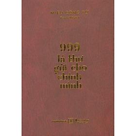 999 Lá Thư Gửi Cho Chính Mình - Bìa cứng (Tái bản năm 2021)