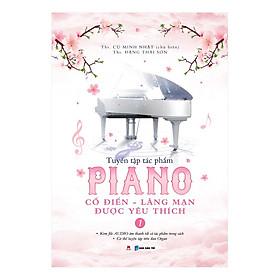Tuyển Tập Piano Cổ Điển - Lãng Mạn Được Yêu Thích (Tập 1)