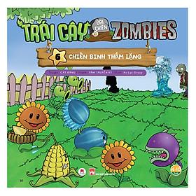 Trái Cây Đại Chiến Zombie - Tập 6: Chiến Binh Thầm Lặng (Tái Bản)