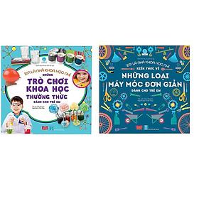 Combo 2 cuốn sách đặc biệt hấp dẫn:  Em là nhà khoa học nhí - Những trò chơi khoa học thường thức dành cho trẻ em +  Kiến thức về những loại máy móc đơn giản dành cho trẻ em