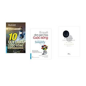 Combo 3 cuốn sách: 10 Quy Luật Cuộc Sống + Bí Quyết Đơn Giản Hóa Cuộc Sống + Đời nhẹ khôn kham