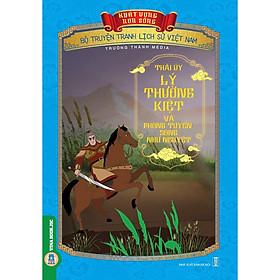 Bộ Truyện Tranh Lịch Sử Việt Nam - Khát Vọng Non Sông: Thái Úy Lý Thường Kiệt Và Phòng Tuyến Sông Như Nguyệt