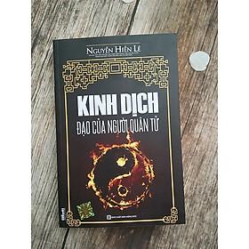 Kinh Dịch Đạo Của Người Quân Tử (Nguyễn Hiến Lê - Tái Bản 2018)(Tặng kèm Booksmark)