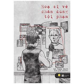 Họa sĩ vẽ chân dung tội phạm - Tặng kèm 1 bookmark