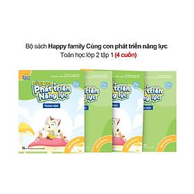 Bộ 4 cuốn Happy family Cùng con phát triển năng lực Toán lớp 2 tập 1