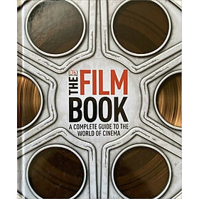 DK The Film Book : A Complete Guide to the World of Cinema