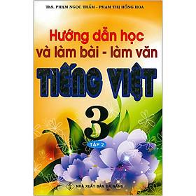 Hướng Dẫn Học Và Làm Bài - Làm Văn Tiếng Việt 3 Tập 2