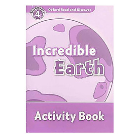 Oxford Read and Discover 4: Incredible Earth Activity Book