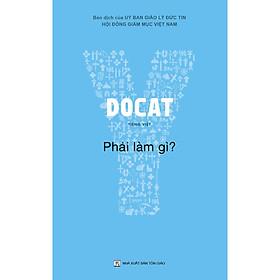 DOCAT - PHẢI LÀM GÌ