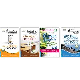 """Bộ sách Song ngữ """"Chicken Soup for the Soul - Chủ đề Quà tặng cuộc sống"""" ( Tìm lại giá trị cuộc sống + Cảm hứng cuộc sống + Khám phá cuộc sống + Quà tặng cuộc sống từ những câu chuyện xúc động)"""