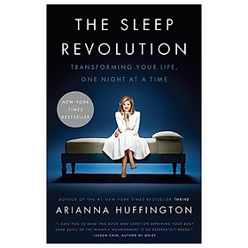 The Sleep Revolution: Transforming Your Life, One Night At A Time
