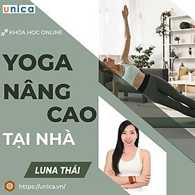 Khóa học YOGA- Yoga nâng cao tại nhà cùng chuyên gia Luna Thái- UNICA.VN