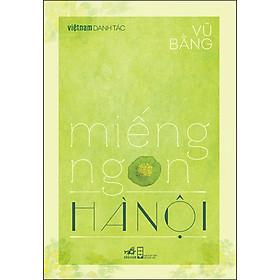 Miếng Ngon Hà Nội (Việt Nam Danh Tác)