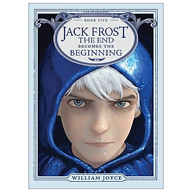 Jack Frost: The End Becomes the Beginning (The Guardians Book 5)
