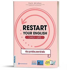 Sách - Restart Your English (Daily Life) - Yêu Lại Tiếng Anh Từ Đầu - Học Kèm App Online