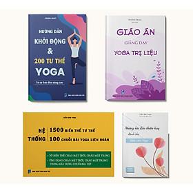Bộ sách cho Giáo viên Yoga cơ bản: Hướng dẫn khởi động & 200 tư thế Yoga + Giáo án giảng dạy Yoga trị liệu + Hệ thống 1500 biến thể & 100 chuỗi bài Yoga liên hoàn + Những bài dẫn thiền hay dành cho giáo viên Yoga
