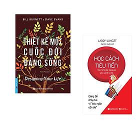 Combo 2 cuốn sách: Thiết Kế Một Cuộc Đời Đáng Sống + Học cách tiêu tiền