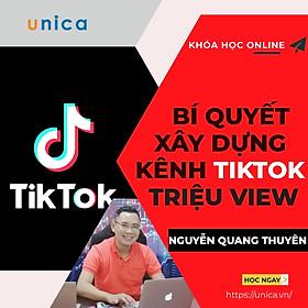 Khóa học trọn đời- Bí quyết giúp bạn tự xây dựng được kênh TIKTOK triệu view- nhiều Follow từ giảng viên Nguyễn Quang Thuyên 5 năm thực chiến