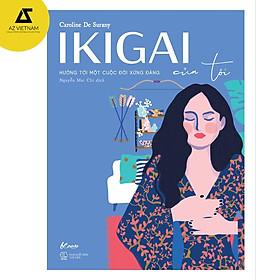Sách - Ikigai của tôi – Hướng tới một cuộc đời xứng đáng