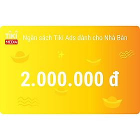 Ngân sách Tiki Ads dành cho Nhà Bán 2.000.000đ