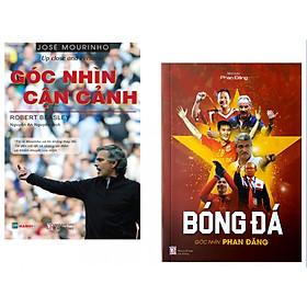 Combo Phan Đăng - Góc nhìn bóng đá;  Jose Mourinho - Góc nhìn cận cảnh