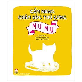 Cẩm Nang Chăm Sóc Thú Cưng - Cún Con - Miu Miu
