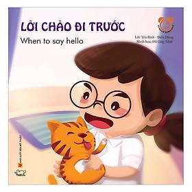 Sách Kỹ Năng Giao Tiếp Hàng Ngày -Lời Chào Đi Trước - When To Say Hello (Song Ngữ Việt - Anh)