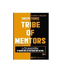 TRIBE OF MENTORS Lời Khuyên Từ Nhưng Nhà Cố Vẫn Hàng Đầu Thế Gioi Tập 2 sach bizbooks dh