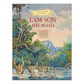Lịch Sử Việt Nam Bằng Tranh: Lam Sơn Dấy Nghĩa (Bản Màu)