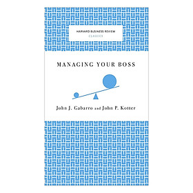 Harvard Business Review Classics Managing Your Boss