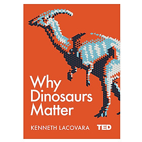 Why Dinosaurs Matter (Ted)