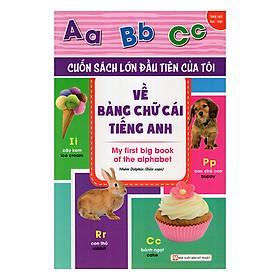 Hình ảnh Cuốn Sách Lớn Đầu Tiên Của Tôi Về Bảng Chữ Cái Tiếng Anh