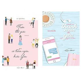Combo 2 cuốn sách văn học hay nhất : Trên thế giới có trăm ngàn kiểu yêu + Dành Cả Thanh Xuân Để Yêu Một Người Vô Tâm ( tặng kèm bookmark Phương Đông)