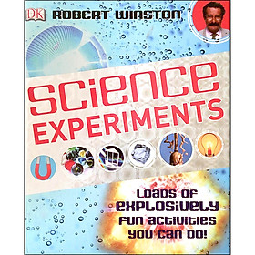 DK Science Experiments : Loads of Explosively Fun Activities You Can Do !