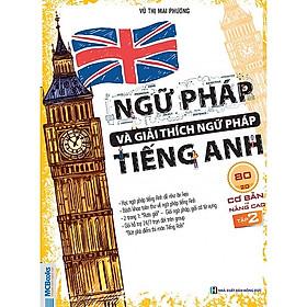 Ngữ pháp và giải thích ngữ pháp tiếng Anh cơ bản và nâng cao 80/20 - tập 2 ( TẶNG Kèm Sổ Tay Lưu Trữ Từ Vựng Siêu To Khổng Lồ LH )