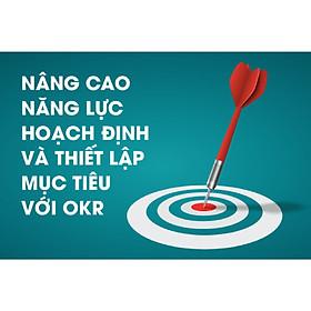 OKR - Khóa học Nâng cao năng lực hoạch định và thiết lập mục tiêu với OKR - Kỹ năng Quản lý - Agilearn | Giải pháp Đào tạo Số hàng đầu cho Doanh nghiệp tại Việt Nam