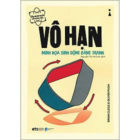 Vô Hạn: Minh Họa Sinh Động Bằng Tranh - Dẫn Nhập Ngắn Về Khoa Học