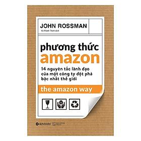 Cuốn Sách Hay Nhất Để Hiểu Về Amazon - Một Trong Những Tập Đoàn Quyền Lực Bậc Nhất Trên Thế Giới: Phương Thức Amazon - The Amazon Way; Tặng Sổ Tay Giá Trị (Khổ A6 Dày 200 Trang)