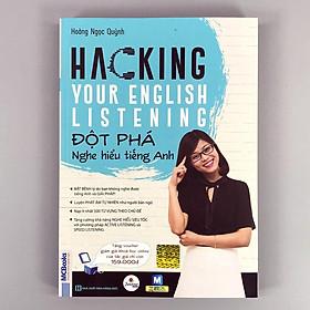 Sách - Hacking Your English Listening - Đột Phá Nghe Hiểu Tiếng Anh (Bìa Xanh - xuất bản 2019)