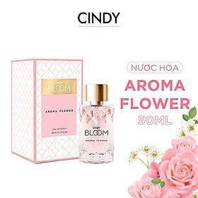 Nước hoa Cindy Bloom Aroma Flower 50ml chính hãng