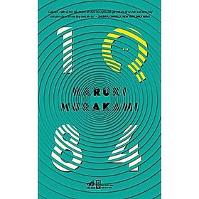 Tác phẩm lãng mạn, kỳ bí kết hợp trinh thám xuất sắc của Haruki Murakami: 1Q84 (tập 2) (TB)