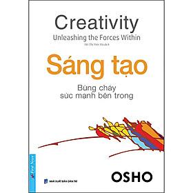 OSHO - Sáng Tạo Bừng Cháy Sức Mạnh Bên Trong (Tái Bản)