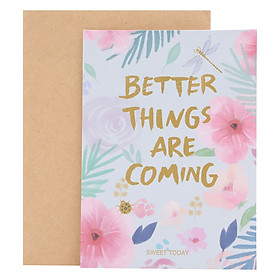 Thiệp Hoa Better Things Are Coming (15 x 11 cm)