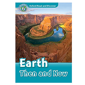 Oxford Read and Discover 6: Earth Then and Now Audio CD Pack