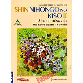 Giáo Trình Tiếng Nhật Sơ Cấp (Tập 2 ) - SHIN NIHONGO NO KISO II (Bản Dịch Tiếng Việt)